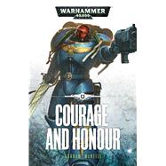 Courage and Honour by McNeill, Graham, 9781784960582