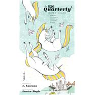 The 826 Quarterly, Volume 21 by Unknown, 9781934750582