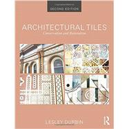Architectural Tiles: Conservation and Restoration by Durbin; Lesley, 9780415840583