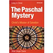 The Paschal Mystery: Christ's Mission of Salvation by Brian Singer-Towns, 9781599820583
