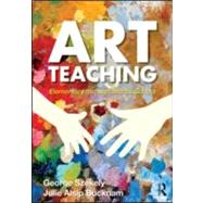 Art Teaching: Elementary through Middle School by Szekely; George, 9780415990585