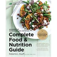 Academy of Nutrition and Dietetics Complete Food and Nutrition Guide by Duyff, Roberta Larson, 9780544520585