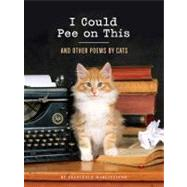 I Could Pee on This : And Other Poems by Cats by Marciuliano, Francesco, 9781452110585
