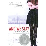 And We Stay by HUBBARD, JENNY, 9780385740586