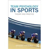 Team Psychology in Sports: Theory and Practice by Cotterill; Stewart, 9780415670586
