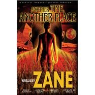Another Time, Another Place Five Novellas by Zane; Johnson, Rique; Lewis, Shawan; Birch, Dywane D.; Adams, Janice, 9781593090586