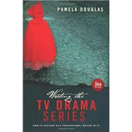 Writing the TV Drama Series: How to Succeed As a Professional Writer in TV by Douglas, Pamela, 9781615930586