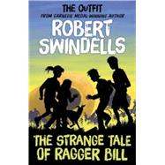 The Strange Tale of Ragger Bill by Swindells, Robert; Hartas, Leo, 9781782700586
