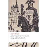 A Connecticut Yankee in King Arthur's Court by Mark Twain; M. Thomas Inge; Daniel Carter Beard, 9780199540587