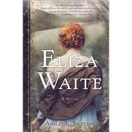 Eliza Waite by Sweeney, Ashley, 9781631520587