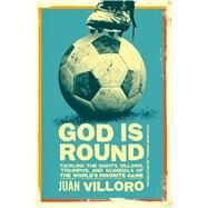 God Is Round by Villoro, Juan; Bunstead, Thomas, 9781632060587