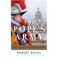 The Pope's Army by Royal, Robert, 9780824520588