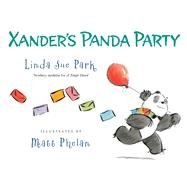 Xander's Panda Party by Park, Linda Sue; Phelan, Matt, 9781328740588