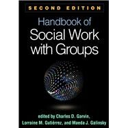 Handbook of Social Work with Groups, Second Edition by Garvin, Charles D.; Gutiérrez, Lorraine M.; Galinsky, Maeda J., 9781462530588