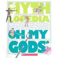 Oh My Gods! : A Look-It-Up Guide to the Gods of Mythology by Bryant, Megan E., 9781606310588
