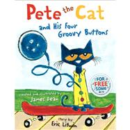 Pete the Cat and His Four Groovy Buttons by Litwin, Eric; Dean, James, 9780062110589