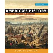 America's History: Concise Edition, Volume 1 by Edwards, Rebecca; Hinderaker, Eric; Self, Robert O.; Henretta, James A., 9781319060589