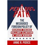 A Perilous Path by Pierce, Anne R., 9781682610589