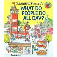 Richard Scarry's What Do People Do All Day? by Scarry, Richard, 9780553520590