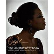 The Oprah Winfrey Show: Reflections on an American Legacy by Davis, Deborah, 9781419700590