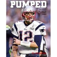 Pumped: The Patriots Are Four-Time Super Bowl Champs by Page, Janice, 9781629370590