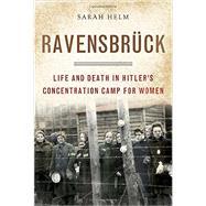 Ravensbruck by Helm, Sarah, 9780385520591