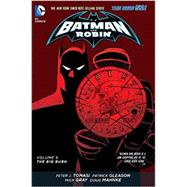 Batman and Robin Vol. 5: The Big Burn (The New 52) by TOMASI, PETERGLEASON, PATRICK, 9781401250591