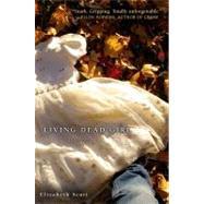 Living Dead Girl by Scott, Elizabeth, 9781416960591
