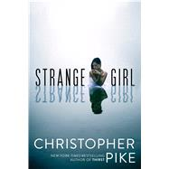 Strange Girl by Pike, Christopher, 9781481450591