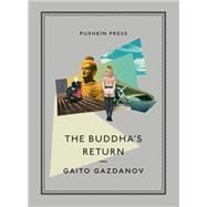 The Buddha's Return by Gazdanov, Gaito; Karetnyk, Bryan, 9781782270591