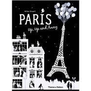 Paris Up, Up and Away by Druvert, Hélène, 9780500650592