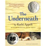 The Underneath by Appelt, Kathi; Small, David, 9781416950592