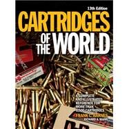 Cartridges of the World: A Complete Illustrated Reference for More Than 1,500 Cartridges by Barnes, Frank C.; Mann, Richard A., 9781440230592