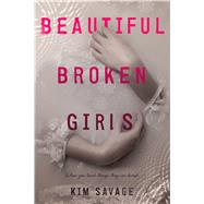 Beautiful Broken Girls by Savage, Kim, 9780374300593