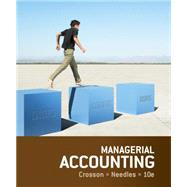 Managerial Accounting by Crosson, Susan V.; Needles, Belverd E., 9781133940593