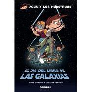 El día del libro de las galaxias/ The day the book of galaxies by Copons, Jaume; Fortuny, Liliana, 9788491010593