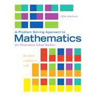 Problem Solving Approach to Mathematics for Elementary School Teachers, A, Plus MyMathLab -- Access Card Package by Billstein, Rick; Libeskind, Shlomo; Lott, Johnny, 9780321990594