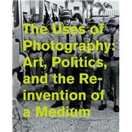 The Uses of Photography by Dawsey, Jill; Lee, Pamela M. (CON); Young, Benjamin (CON); Rodenbeck, Judith (CON); Antin, David (CON), 9780520290594