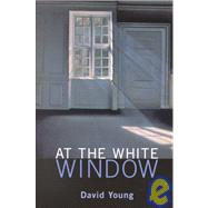 At the White Window by Young, David, 9780814250594