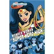 Wonder Woman at Super Hero High (DC Super Hero Girls) by YEE, LISARANDOM HOUSE, 9781101940594