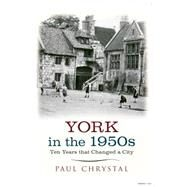 York in the 1950s by Chrystal, Paul, 9781445640594