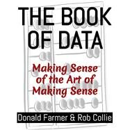 The Book of Data by Collie, Rob; Farmer, Donald, 9781615470594
