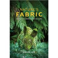 Nature's Fabric by Lee, David, 9780226180595