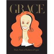 Grace: Thirty Years of Fashion at Vogue by Coddington, Grace, 9780714870595