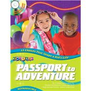 Passport to Adventure 13 Kids? Bible lessons for ages 3?12, based on theme park! Choices that shape a kid?s life (Obeying God); both OT and NT lessons, reproduc