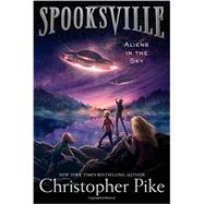 Aliens in the Sky by Pike, Christopher, 9781481410595