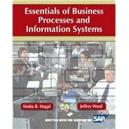 Essentials of Business Processes and Information Systems by Simha R.  Magal (Grand Valley State University ); Jeffrey Word (SAP), 9780470230596