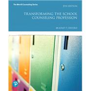 TRANSFORMING THE SCHOOL COUNSELING PROFESSION by Erford, Bradley T., 9780134610597
