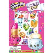Always in Style (Shopkins: Reader with Puffy Stickers) by Unknown, 9780545940597