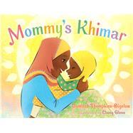 Mommy's Khimar by Thompkins-bigelow, Jamilah; Glenn, Ebony, 9781534400597